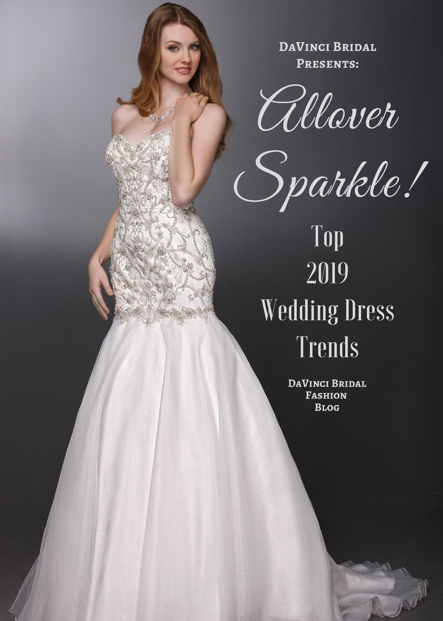 67e969541c0 Top 2019 Wedding Dress Trends Allover Sparkle – DaVinci Bridal Fashion Blog